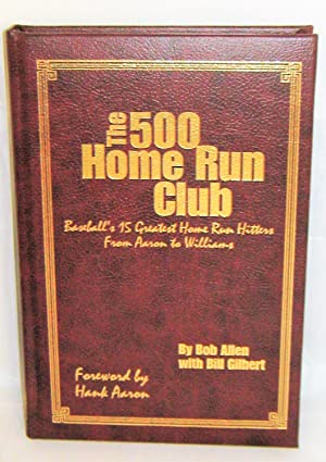 The 500 Home Run Club: Baseball's 15 Greatest Home Run Hitters from Aaron to Williams