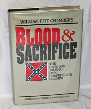William Pitt Chambers: Blood & Sacrifce The Civil War Journal of a Confederate Soldier