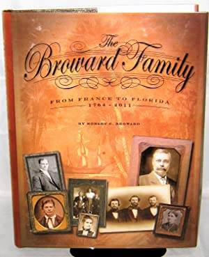 The Broward Family From France to Florida 1764-2011