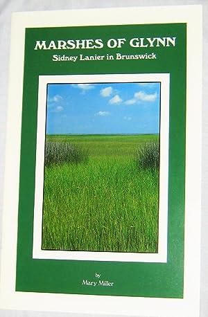 Marshes of Glynn: Sidney Lanier in Brunswick: Mary Miller