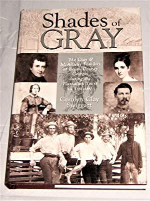 Shades of Gray: The Clay and McAllister Families of Bryan County Georgia During the Plantation Years