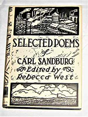 Selected Poems of Carl Sandburg: Carl Sandburg/Rebecca West