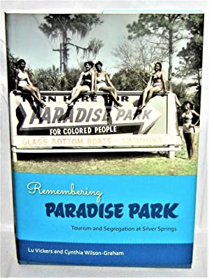 Remembering Paradise Park: Tourism and Segregation at Silver Springs