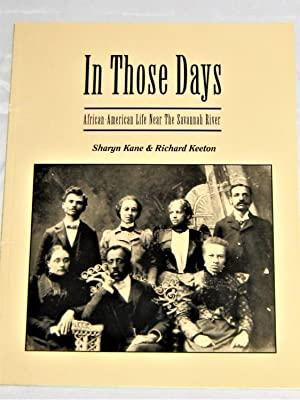In Those Days African American Life Near the Savannah River