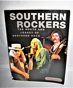 Southern Rockers: The Roots and the Legacy of Southern Rock