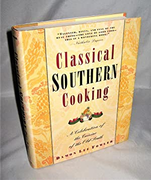Classical Southern Cooking: A Clebration of the Cuisine of the Ols South