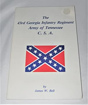 The 43rd Georgia Infantry Regiment Army of Tennessee