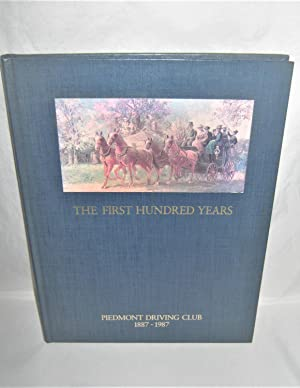 The First Hundred Years: The Piedmont Driving Club 1887-1987