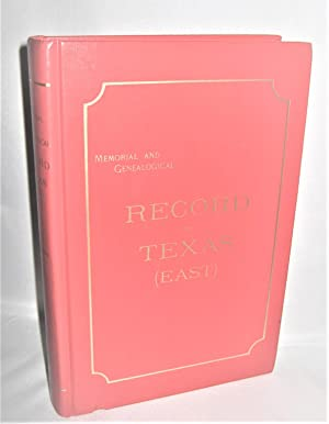 Memorial and Genealogical Record of Texas (East) Containing Biographical Histories and Genealogic...