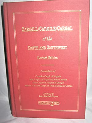 Cargill/Cargile/Cargal of the South and Southwest Revised Edition