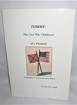 Tommy: The Civil War Childhood of Thomas Woodrow Wilson