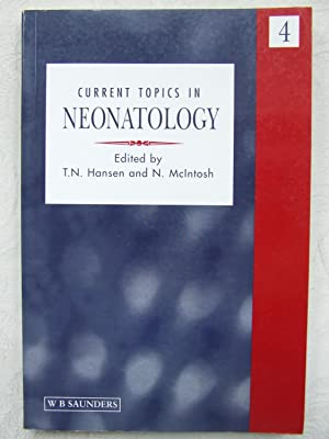 Current Topics in Neonatology: Hansen, Thomas N.; McIntosh, Neil (editors)