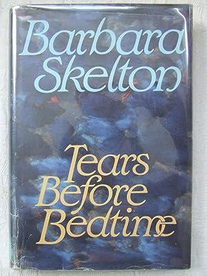 Tears Before Bedtime: Skelton, Barbara