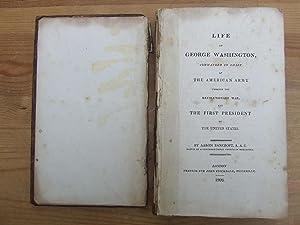 Life of George Washington Commander in Chief: Bancroft, Aaron