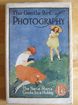 The Gentle Art Of Photography - A sane man's guide to a hobby: K. Of C. (Knight of the Camera)