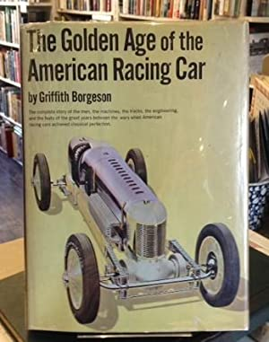 THE GOLDEN AGE OF THE AMERICAN RACING: Griffith Borgeson