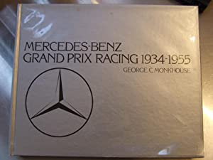 MERCEDES-BENZ GRAND PRIX RACING 1934-1955: George Monkhouse