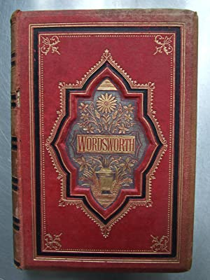 The Poetical Works Of William Wordsworth: Wordsworth, William; William