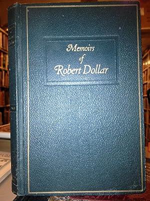 Memoirs Of Robert Dollar: Dollar, Robert