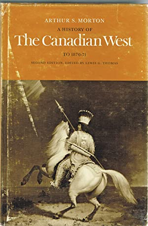 A History of the Canadian West to: Morton, Arthur S.