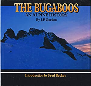 The Bugaboos : An Alpine History (First Edition)