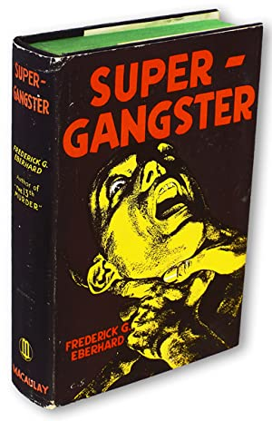 Super-Gangster (First Edition): Eberhard, Frederick G.