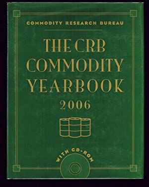 The CRB Commodity Yearbook 2006 (Trading, Investing, Business, Finance): Commodity Research Bureau ...
