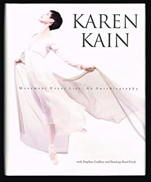 Karen Kain : Movement Never Lies : An Autobiography (Signed First Edition): Kain, Karen, with ...