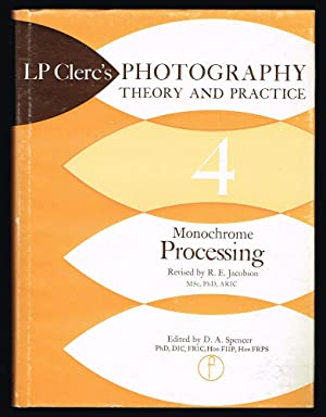 Photography Theory and Practice. Vol. 4 : Monochrome Processing