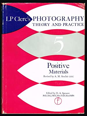 Photography Theory and Practice. Vol. 5 : Positive Materials