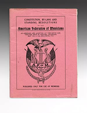 Constitution, By-Laws and Standing Resolutions of the American Federation of Musicians (American ...