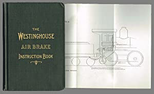 Air Brake Instruction Book of the Westinghouse Air Brake Company (Railroads, Trains)