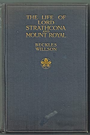 The Life of Lord Strathcona & Mount Royal G.C.M.G., G.C.V.O. (Railways, Fur Trade)
