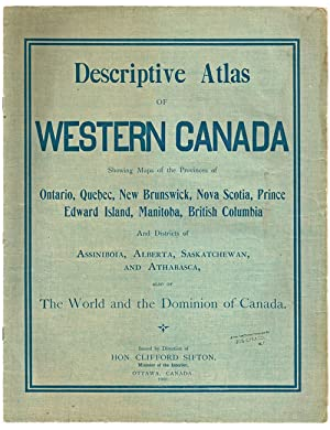Descriptive Atlas of Western Canada : Showing Maps of the Provinces of Ontario, New Brunswick, No...