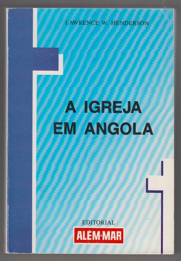 Igreja Em Angola: Um Rio Com Varias Correntes (Portuguese Edition) - Henderson, Lawrence W.