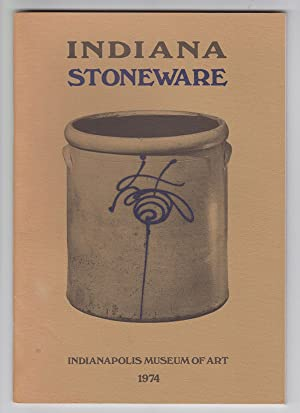 Indiana Stoneware (Exhibition Catalog) April 17-May 26,: Loar, Peggy A