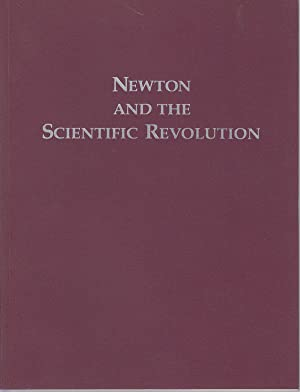 Newton and the Scientific Revolution: an Exhibition Catalog