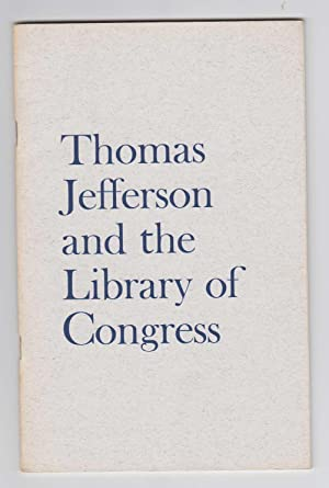Thomas Jefferson and the Library of Congress