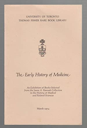 The Early History of Medicine; an Exhibition of Books Selected from the Jason A. Hannah Collection