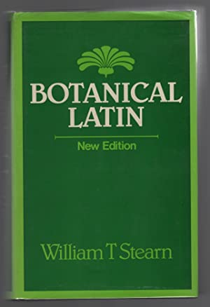 Botanical Latin: History, Grammar, Syntax, Terminology, and Vocabulary