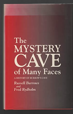 The Mystery Cave of Many Faces First in a Series on the Saga of Burrows' Cave