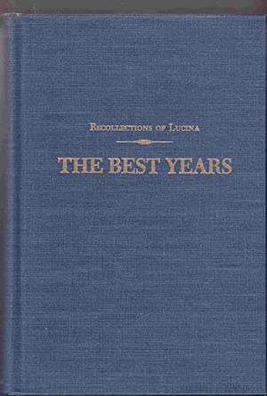 The Best Years: Recollections of Lucina: Moxley, Lucina Ball