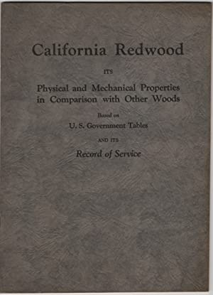 California Redwood: its Physical and Mechanical Properties in Comparison with Other Woods Based o...