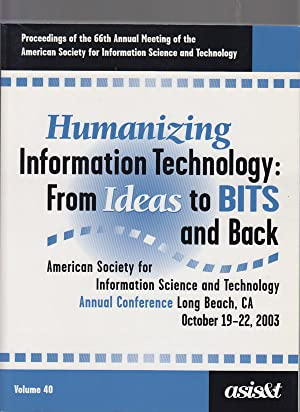Humanizing Information Technology: From Ideas to BITS and Back: Proceedings of the 66th Annual Me...