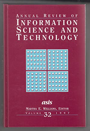 Annual Review of Information Science and Technology 1997 (Vol. 32)