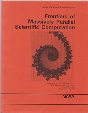 Frontiers of Massively Parallel Scientific Computation: NASA Conference Publication 2478
