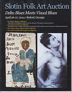 Slotin Folk Art Auction Catalog: Delta Blues Meets Visual Blues