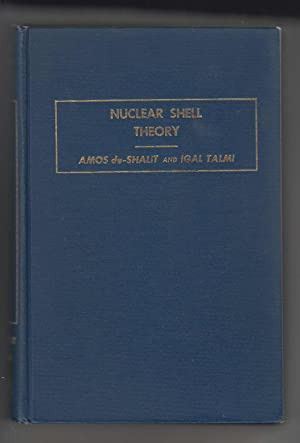 Nuclear Shell Theory Pure and Applied Physics: Volume Fourteen