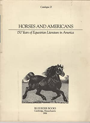 Horses and Americans 150 Years of Equestrian Literature in America