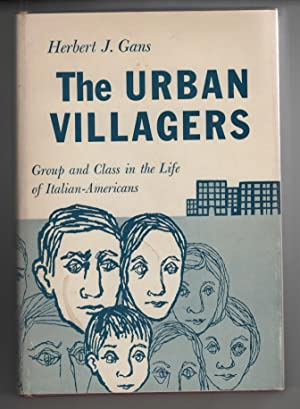 The Urban Villagers Group and Class in: Gans, Herbert J.